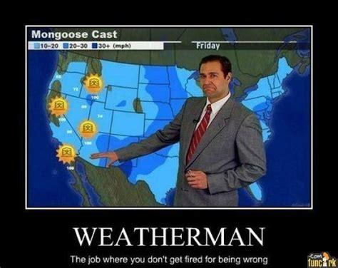 Funny Weather Memes - weatherman meme memes