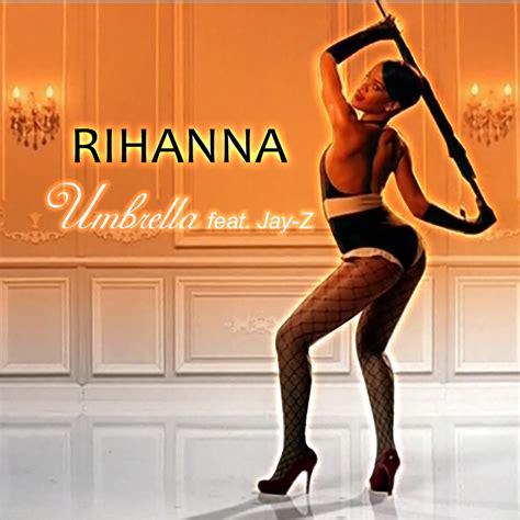 Rihannas Umbrella Featuring Z by Rihanna Feat Z Umbrella Single Cover By