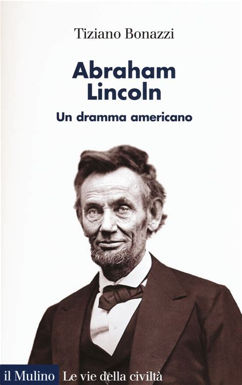 abraham lincoln biography presentation quot abraham lincoln un dramma americano quot presentation of
