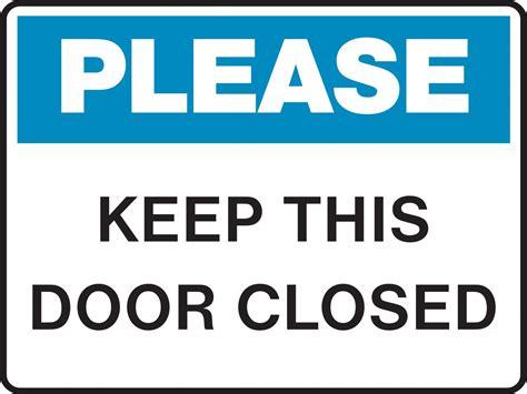 Keep Door Closed Sign 6 best images of keep door closed sign printable keep