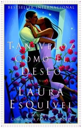 tan veloz como el tan veloz como el deseo by laura esquivel reviews discussion bookclubs lists