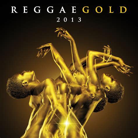 Reggae Also Search For Vp Releases Various Artists Album Reggae Gold 2013 171 Highlanda Sound