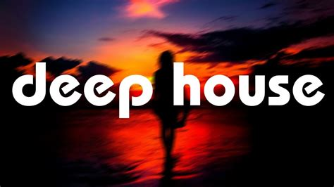 youtube deep house music deep house mix april 2017 youtube