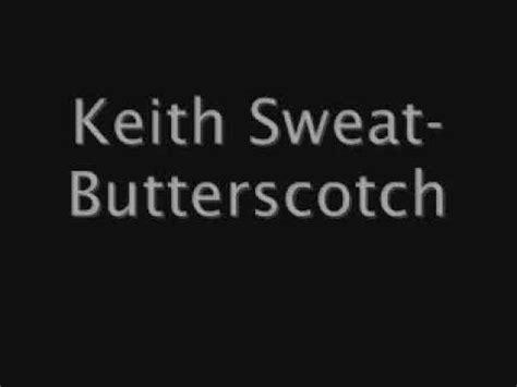 my lyrics keith sweat keith sweat butterscotch lyrics