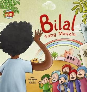Buku Anak Bb Seri Sahabat Rasul Bilal Sang Muazin Bb Seri Sahabat Rasul Bilal Sang Muazin Bukubukularis