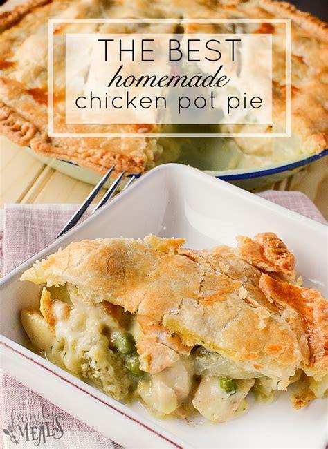 chicken and pie best recipe the best chicken pot pie family fresh meals