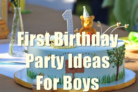 St  Ee  Birthday Ee   Party  Ee  Ideas Ee   For Boys You Will Love To Know