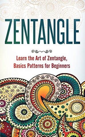 zentangle pattern books zentangle learn the art of zentangle basics pattern for