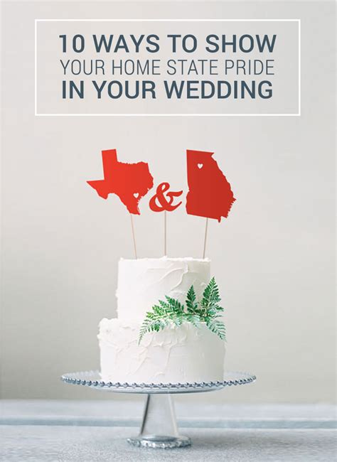 10 Ways To Show Your by 10 Ways To Show Your Home State Pride In Your Wedding