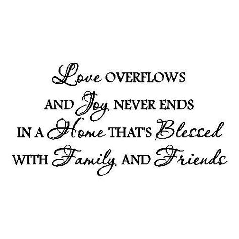 quotes for family and friends never ends my to my family friends quotes about