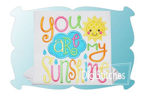 embroidery design you are my sunshine you are my sunshine girl applique digistitches machine