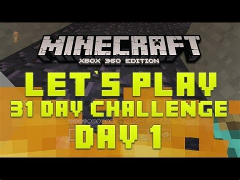 minecraft xbox 360 challenges minecraft xbox 360 31 day let s play challenge why