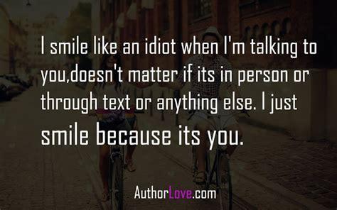 smile   idiot  im talking  youdoesnt matter author love