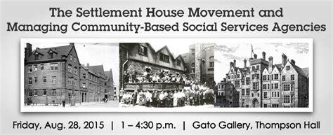 settlement house movement barry university news ssw presents the settlement house movement and managing