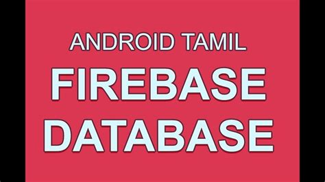 Android Tutorial In Tamil | firebase realtime database to save data android app