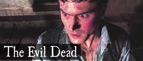 horror movie evil dead part 2 our top horror flicks part 2