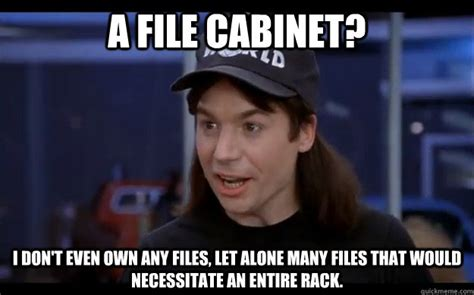 Meme Folder - a file cabinet i don t even own any files let alone many
