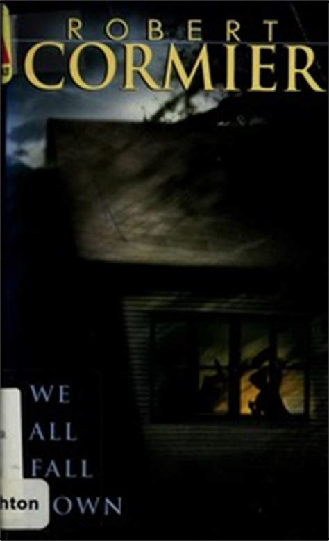 We All Fall Robert Cormier Essay by We All Fall Open Library