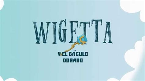wigetta y el baculo 6070731557 wigetta y el b 225 culo dorado youtube