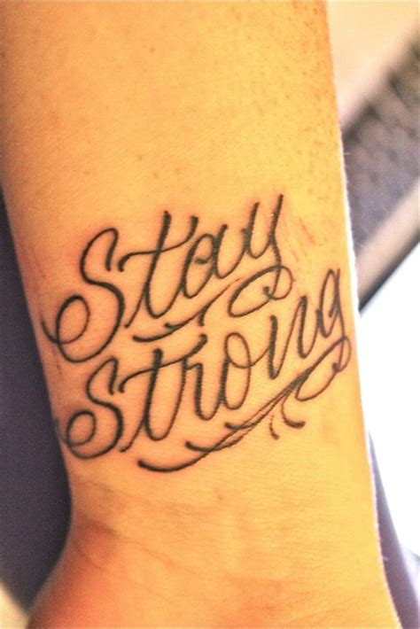 stay strong tattoo 55 attractive wording on wrists