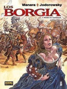 libro los borgia integral los borgia i sangre para el papa manara milo y jodorowsky alejandro sinopsis del libro