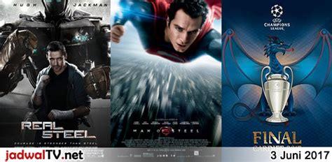 jadwal film dan sepakbola 18 maret 2017 jadwal tv jadwal film dan sepakbola 3 juni 2017 jadwal tv