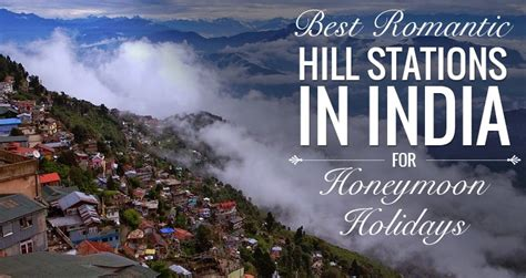 hill stations in india for honeymoon indiavisitonline best romantic hill stations in india for honeymoon holidays
