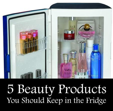 should you keep your makeup in the fridge daily makeover 5 beauty products you should keep in the fridge makeup