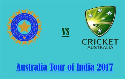 india australia australia tour of india 2017 schedule ind vs aus 2017