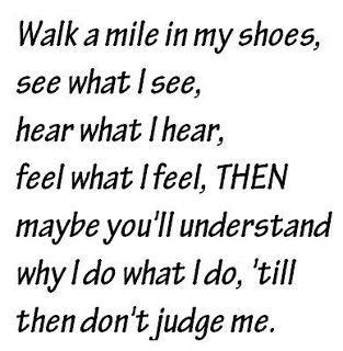 inspirational quotes walk a mile in my shoes see what i