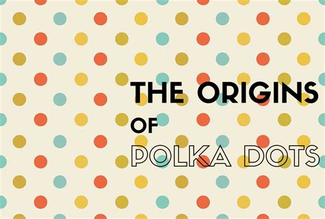 polka dot pattern history the fascinating origins of polka dots the old timey