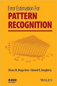 pattern recognition tamu dougherty braga neto publish book on classifier error