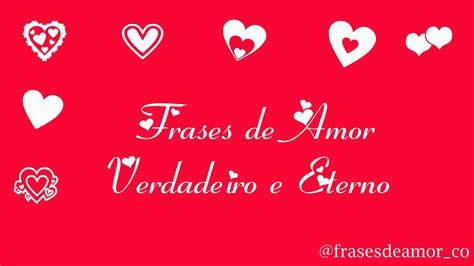 mensgem de amor pra um amor frases de amor verdadeiro e eterno youtube