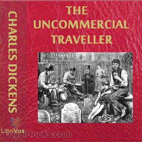 the uncommercial traveller books the uncommercial traveller by charles dickens free at