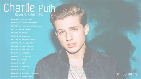charlie puth greatest hits charlie puth greatest hits cover 2017 best of charlie