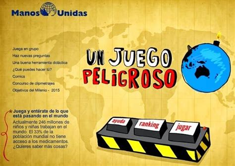 un juego peligroso quot un juego peligroso quot es un producto de manos unidas organizaci 243 n que trabaja por el desarrollo