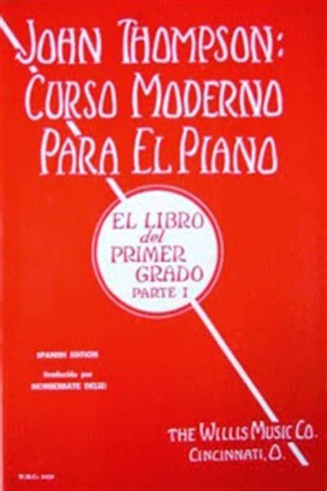 libro john thompson curso de libro john thompson curso moderno para el piano el libro del primer grado parte 1