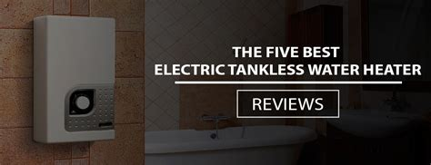 top rated tankless water heater electric best water heater water heater 2017 autos post