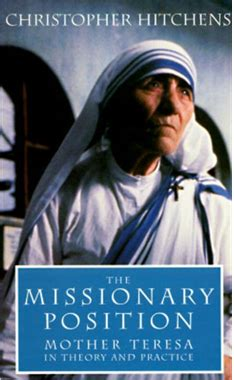 the missionary position mother did christopher hitchens really call mother teresa a thieving fanatical albanian dwarf who2
