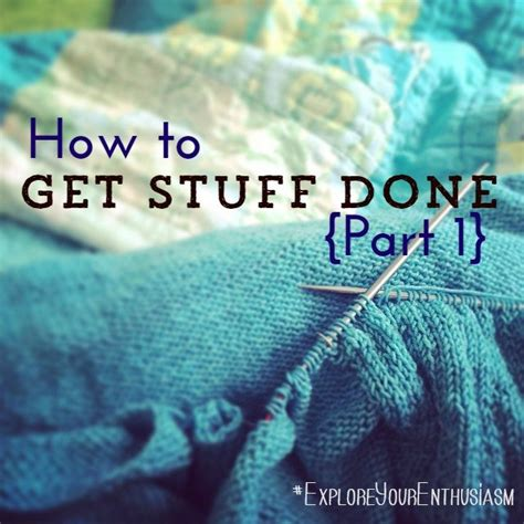 Get Done 1 how to get stuff done part 1 tara swiger