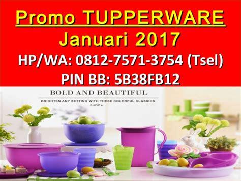 Tupperware Edisi 0812 7571 3754 tsel tupperware promo edisi januari 2017