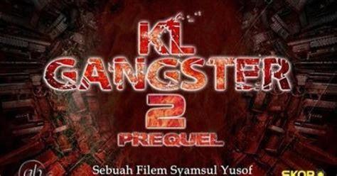film kl gangster terbaru tonton dan download movie terbaru kl gangster 2