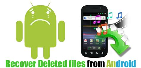 how to recover deleted from android phone android file recovery recover deleted or lost data from