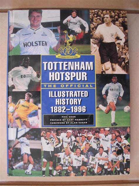 the official tottenham hotspur 1911287818 soccer tottenham hotspur the official illustrated history 1882 1996 was listed for r350 00 on