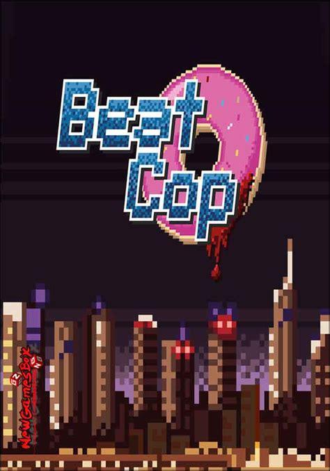 beat software free version beat cop free pc version setup