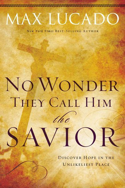 max lucado picture books no they call him the savior experiencing the