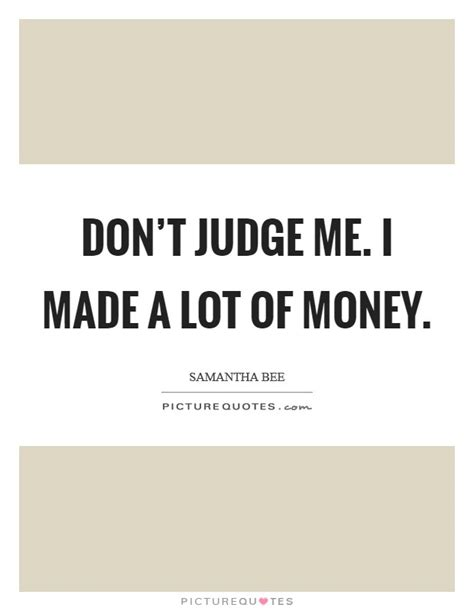 Don T Judge Me Quotes by Don T Judge Me Quotes Sayings Don T Judge Me Picture