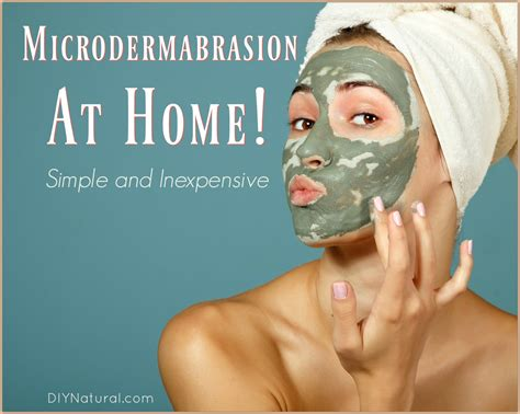 microdermabrasion at home simple and at home spa