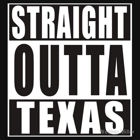Home Decor Houston quot straight outta texas quot t shirts amp hoodies by weston miller