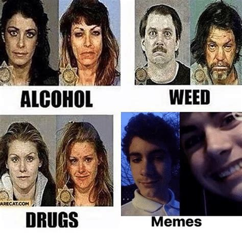 Any Drugs Or Alcohol Meme - any drugs or alcohol meme 28 images 25 best memes